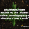 Surgeon General Alerts Public to Damaging Effects of Marijuana.